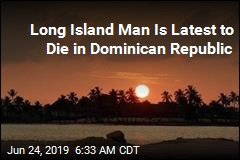 Long Island Man Is Latest to Die in Dominican Republic