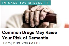 Common Drugs May Raise Your Risk of Dementia