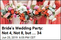Bride's Wedding Party: Not 4, Not 8, but ... 34
