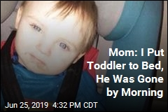 Mom: I Put Toddler to Bed, Never Saw Him Again