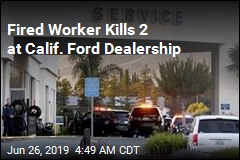 Fired Worker Kills 2 at Calif. Ford Dealership