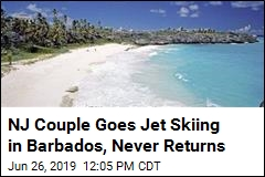 NJ Couple Goes Jet Skiing in Barbados, Never Returns