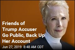 Friends of Trump Accuser Go Public, Back Up Her Account