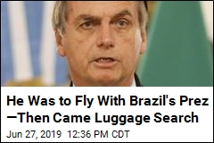 He Was to Fly With Brazil's Prez —Then Came Luggage Search