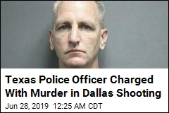 Texas Police Officer Charged With Murder in Dallas Shooting