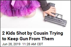 2 Kids Shot by Cousin Trying to Keep Gun From Them