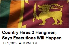 Country Hires 2 Hangmen, Says Executions Will Happen