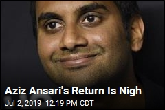 Aziz Ansari's Return Is Nigh