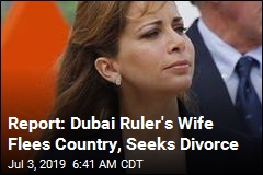 Dubai Ruler's Wife 'Fears for Her Life' After Fleeing Country