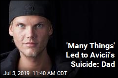 'Many Things' Led to Avicii's Suicide: Dad