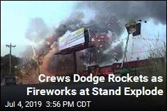 Crews Dodge Rockets as Fireworks at Stand Explode