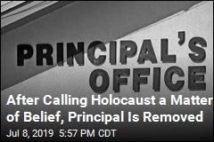 After Calling Holocaust a Matter of Belief, Principal Is Removed