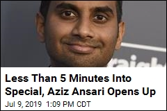 Less Than 5 Minutes Into Special, Aziz Ansari Opens Up
