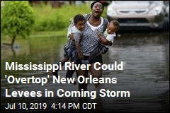 New Orleans Levees Could Be 'Overtopped' During Coming Storm