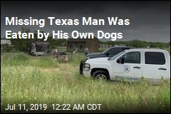 Missing Texas Man Was Eaten by His Own Dogs