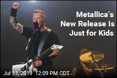 New Metallica Release Is Just for Kids