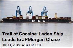 Trail of Cocaine-Laden Ship Leads to JPMorgan Chase