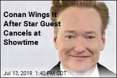 Conan Wings It After Star Guest Cancels at Showtime