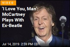 'I Love You, Man': McCartney Plays With Ex-Beatle