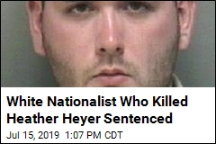 White Nationalist Who Killed Heather Heyer Sentenced