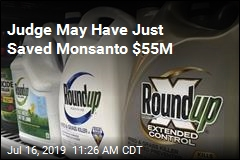 Judge May Have Just Saved Monsanto $55M