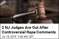 2 NJ Judges Are Out After Controversial Rape Comments