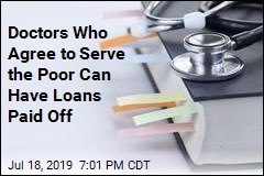 Doctors Who Agree to Serve the Poor Can Have Loans Paid Off