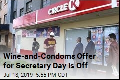 Wine-and-Condoms Offer for Secretary Day is Off