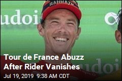 Tour de France Abuzz After Rider Vanishes