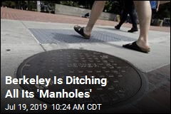 Berkeley Is Ditching All Its 'Manholes'