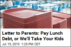 Letter to Parents: Pay Lunch Debt, or We'll Take Your Kids