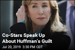 Co-Stars Speak Up About Huffman's Guilt