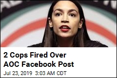 2 Cops Fired Over AOC Facebook Post