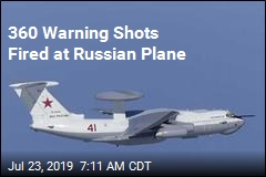 360 Warning Shots Fired at Russian Plane