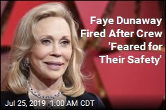 Faye Dunaway Fired After Crew 'Feared for Their Safety'