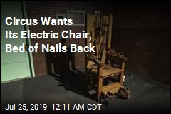Circus Wants Its Electric Chair, Bed of Nails Back