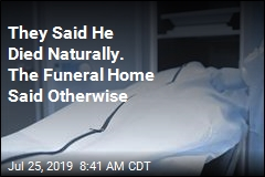 They Said He Died Naturally. The Funeral Home Said Otherwise