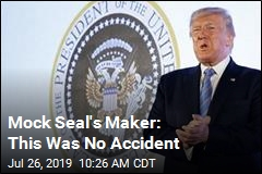 Mock Seal's Maker: This Was No Accident