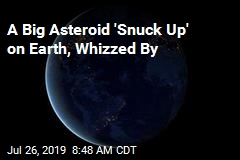 Sneaky 'City-Killer' Asteroid Came Close to Earth