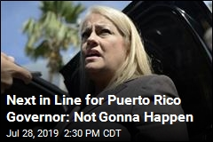 Replacement for Puerto Rico Governor: Count Me Out