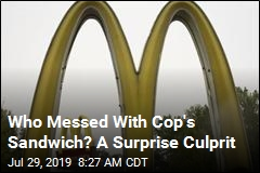 Who Messed With Cop's Sandwich? A Surprise Culprit