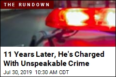 11 Years Later, He's Charged With Unspeakable Crime