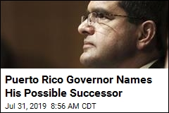 Puerto Rico Governor Names His Possible Successor