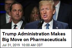 Trump Administration Is Making a Big Move on Pharmaceuticals
