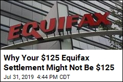 Why Your $125 Equifax Settlement Might Not Be $125