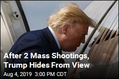 After 2 Mass Shootings, Trump Hides From View