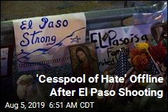 'Cesspool of Hate' Offline After El Paso Shooting