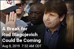 A Break for Rod Blagojevich Could Be Coming