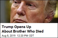 Trump Opens Up About Brother Who Died