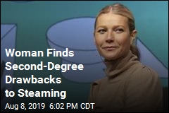 Woman Finds Second-Degree Drawbacks to Steaming
